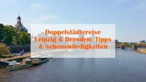 Städtereise Leipzig Dresden Tipps